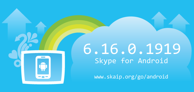 Skype 6.16.0.1919 for Android