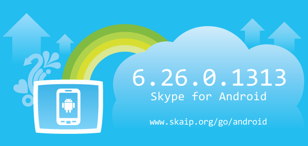 Skype 6.26.0.1313 for Android