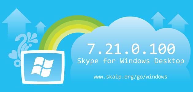 Skype 7.21.0.100 for Windows