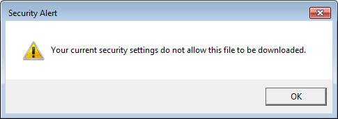 Your current security settings do not allow this file to be downloaded