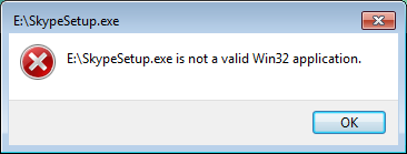 SkypeSetup exe is not a valid Win32 application