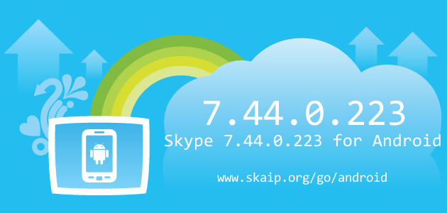 Skype 7.44.0.223 for Android