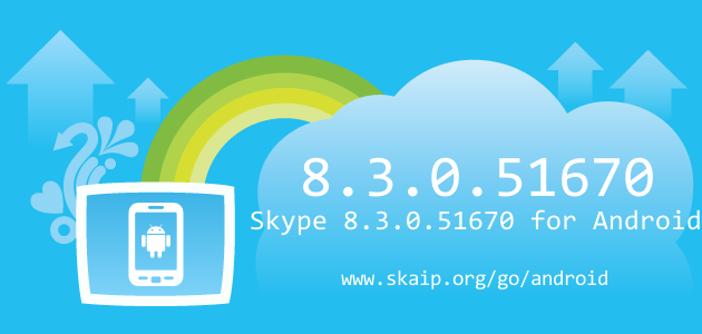 Skype 8.3.0.51670 for Android